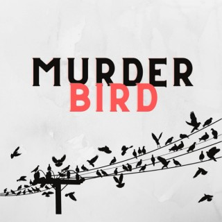 Murder Bird