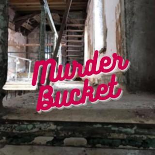 Murder Bucket