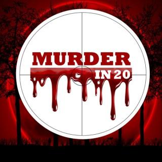 Murder in 20 Podcast