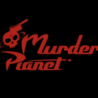 Murder Planet Podcast