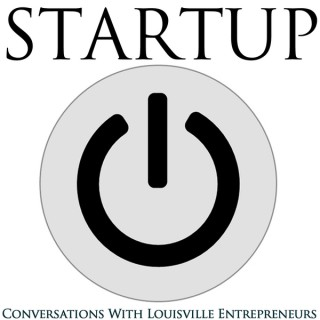 Startup: Conversations With Louisville Entrepreneurs