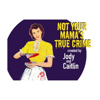 Not Your Mama's True Crime