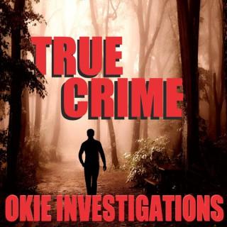 Okie Investigations: A True Crime Podcast