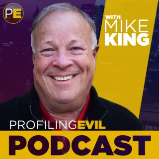Profiling Evil Podcast with Mike King