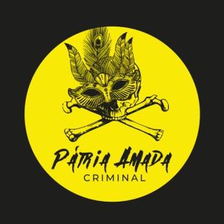 Pátria Amada Criminal