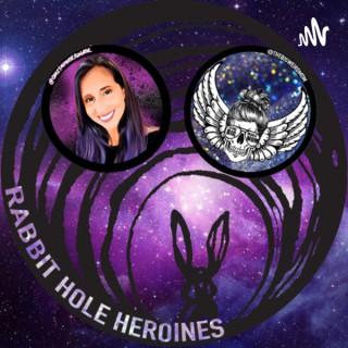 Rabbit Hole Heroines