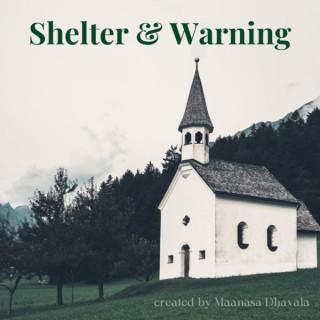 Shelter & Warning