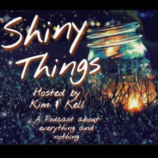Shiny Things Podcast