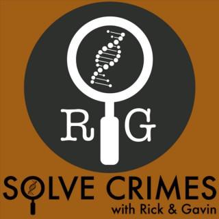 Solve Crimes with Rick & Gavin