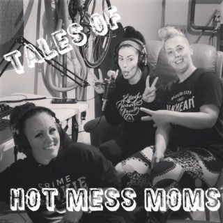 Tales From Hot Mess Moms