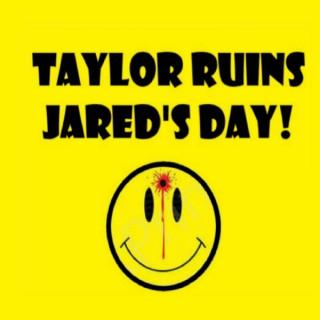 Taylor Ruins Jared's Day!