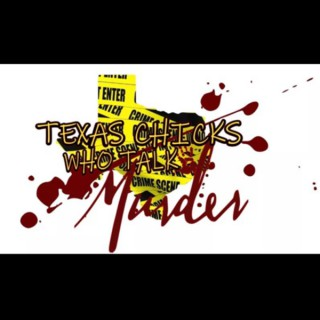 Texas Chicks Who Talk Murder