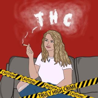 THC: Truly High Crime
