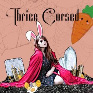 Thrice Cursed