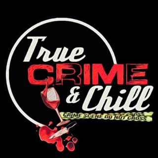 True Crime & Chill