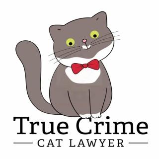 True Crime Cat Lawyer