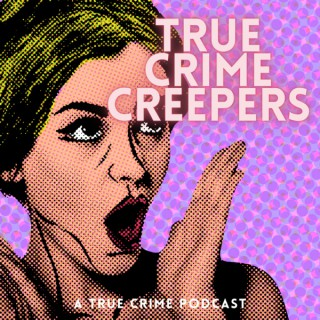 True Crime Creepers