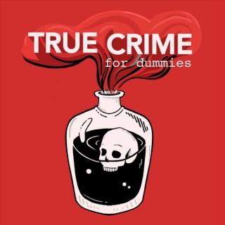 True Crime for Dummies