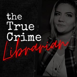 The True Crime Librarian