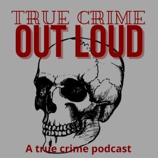 True Crime Out Loud