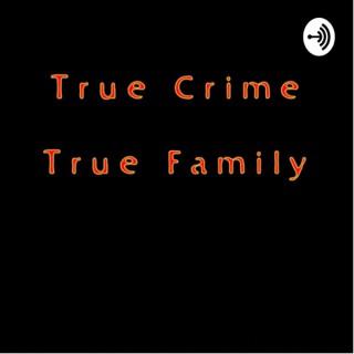 True Crime True Family
