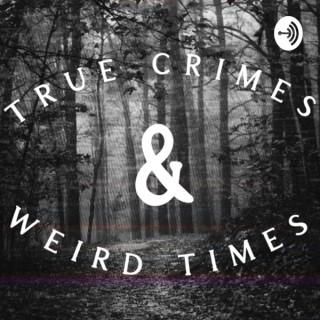True Crimes and Weird Times