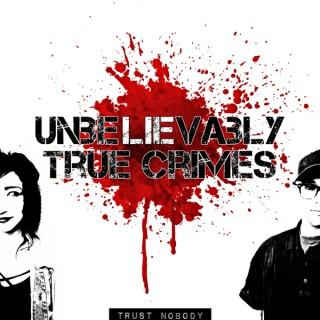 Unbelievably True Crimes