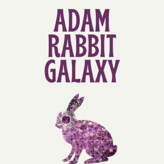 Adam Rabbit Galaxy Podcast