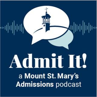 Admit It! A Mount St. Mary's University Podcast