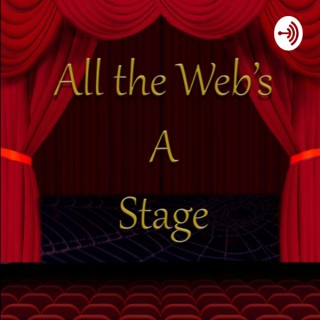 All the Webs a Stage