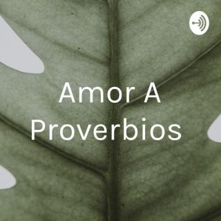 Amor A Proverbios