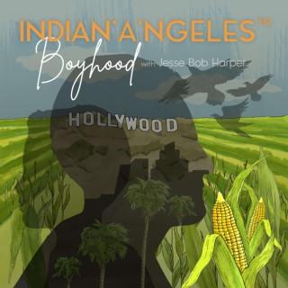 An Indian'A'ngeles Boyhood with Jesse Bob Harper