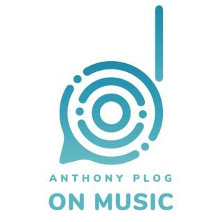 Anthony Plog on Music