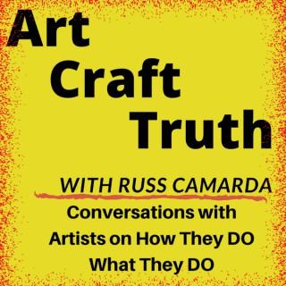 Art Craft Truth with Russ Camarda