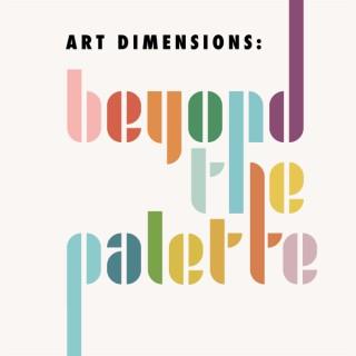 Art Dimensions: Beyond the Palette