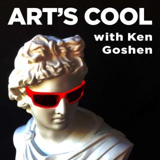 ART'S COOL with Ken Goshen