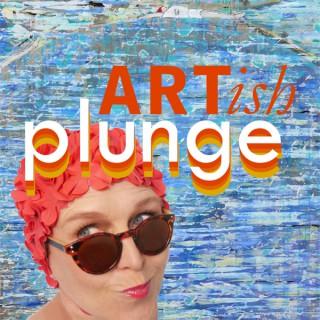 ARTish Plunge