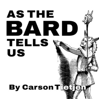 As the Bard Tells Us
