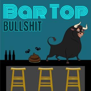 BarTop B******t