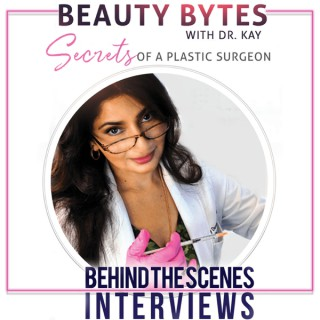 Beauty Bytes with Dr. Kay: Secrets of a Plastic Surgeon™
