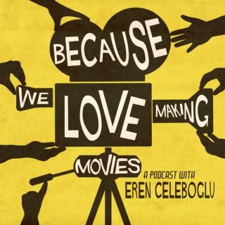 Because We Love Making Movies