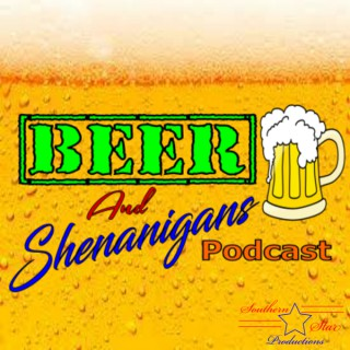 Beer and Shenanigans
