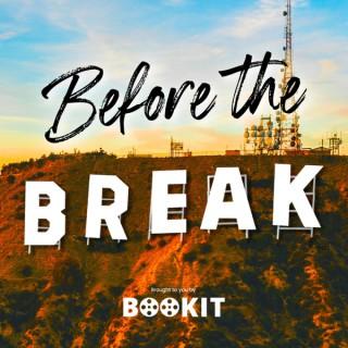 Before The Break