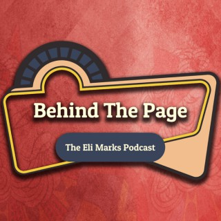Behind the Page: The Eli Marks Podcast