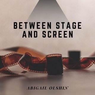 Between Stage and Screen