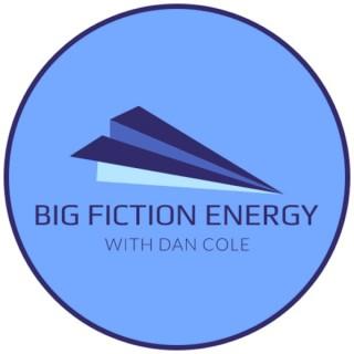 Big Fiction Energy