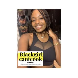 Blackgirlcantcook