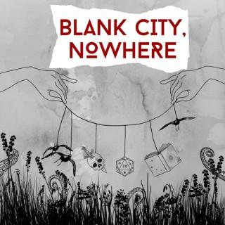 Blank City, Nowhere