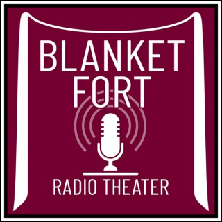 Blanket Fort Radio Theater