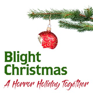 Blight Christmas: A Horror Holiday Together